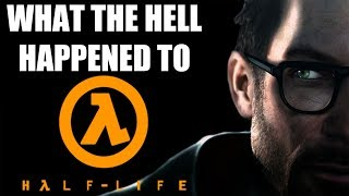 What The Hell Happened To Half Life?