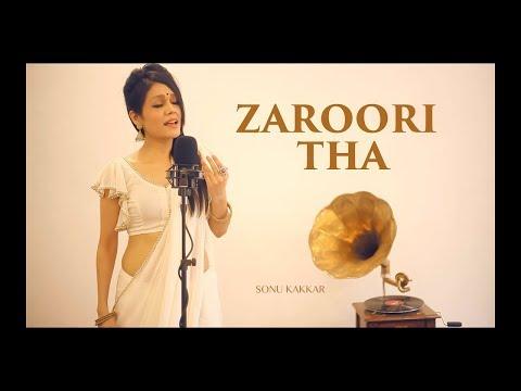 Zaroori Tha - Sonu Kakkar| Rahat Fateh Ali Khan