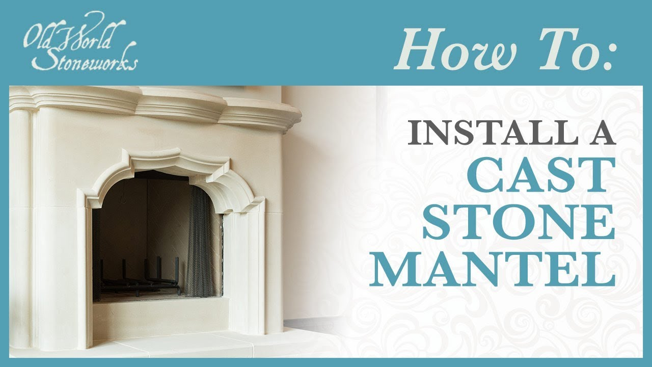 How To Install An Old World Stoneworks Cast Stone Mantel
