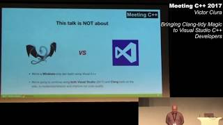 Bringing clang-tidy magic to Visual Studio C++ Developers - Victor Ciura - Meeting C++ 2017