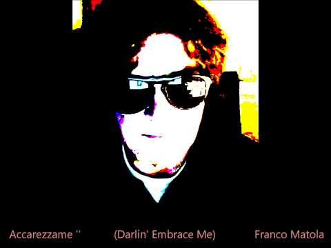 Accarezzame    (Darlin' Embrace Me)   Franco Matola