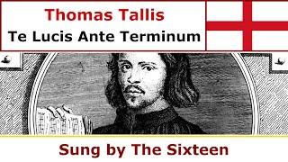 Thomas Tallis - Te Lucis Ante Terminum