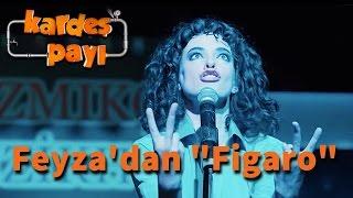 """Kardeş Payı 22.Bölüm - Feyza'dan """"Figaro"""""""