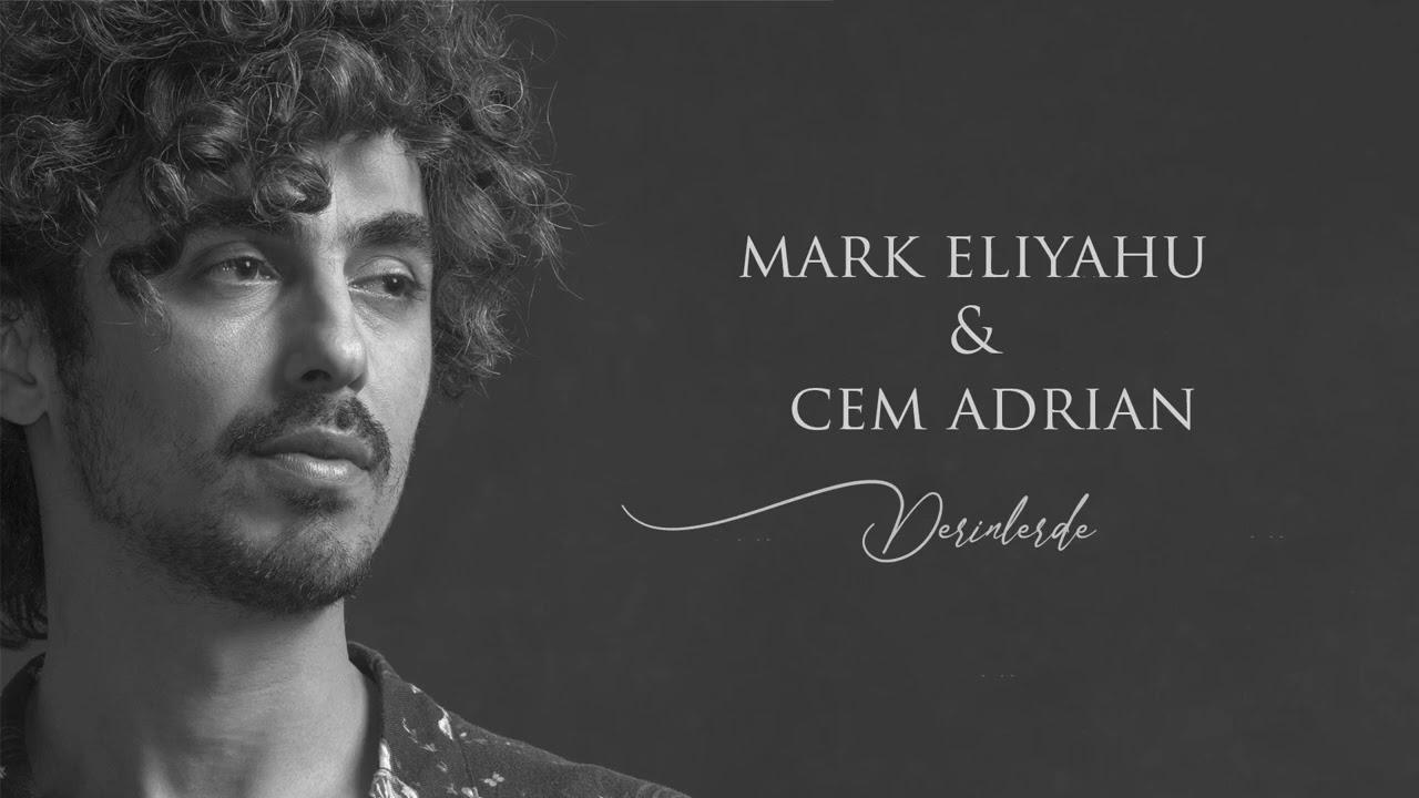 Mark Eliyahu & Cem Adrian - Derinlerde