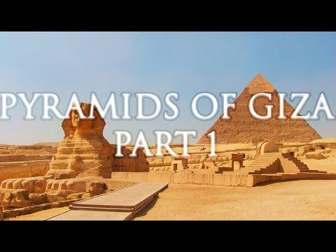 Pyramids of Giza, Part 1
