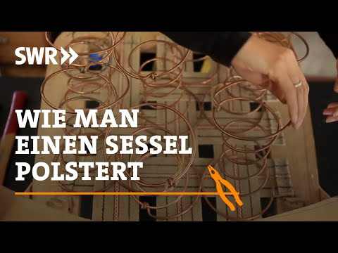 Handwerkskunst! Wie Man Einen Sessel Polstert | SWR Fernsehen