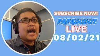 PAPA DUDUT LIVE! (AUGUST 2, 2021)