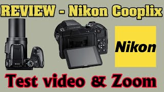 REVIEW - Nikon Cooplix B500 + Test video & Zoom - مراجعة