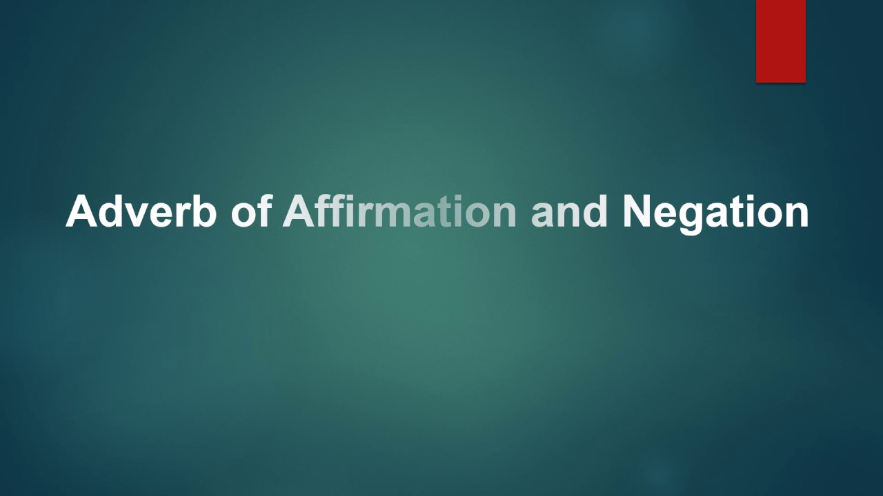 Adverb Of Affirmation And Negation Youtube