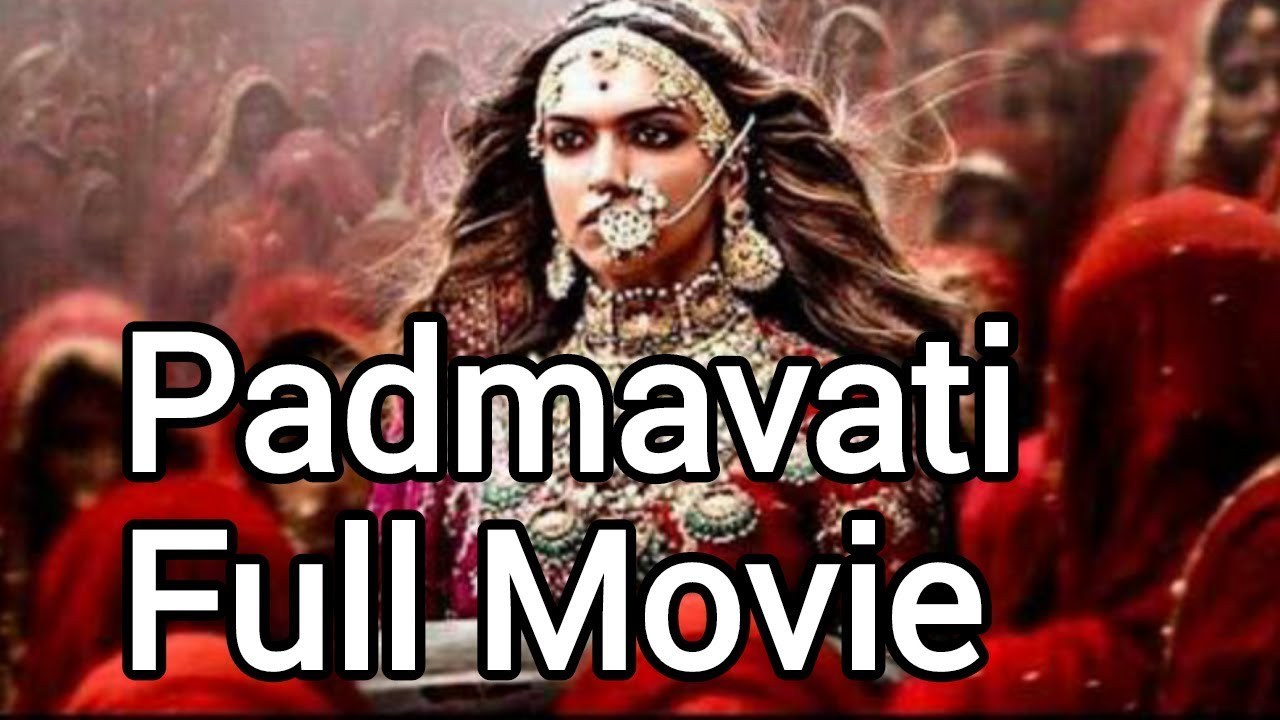 Padmavati Full Movie