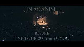 JIN AKANISHI 赤西仁 -  LIVE TOUR 2017 in YOYOGI 〜RÈSUMÈ〜