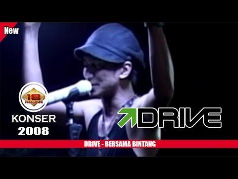"DRIVE - ""BERSAMA BINTANG"" (LIVE KONSER PADANG 2008)"