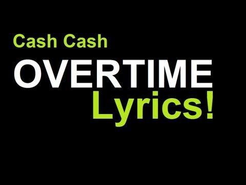 Cash Cash - Overtime (Lyrics)