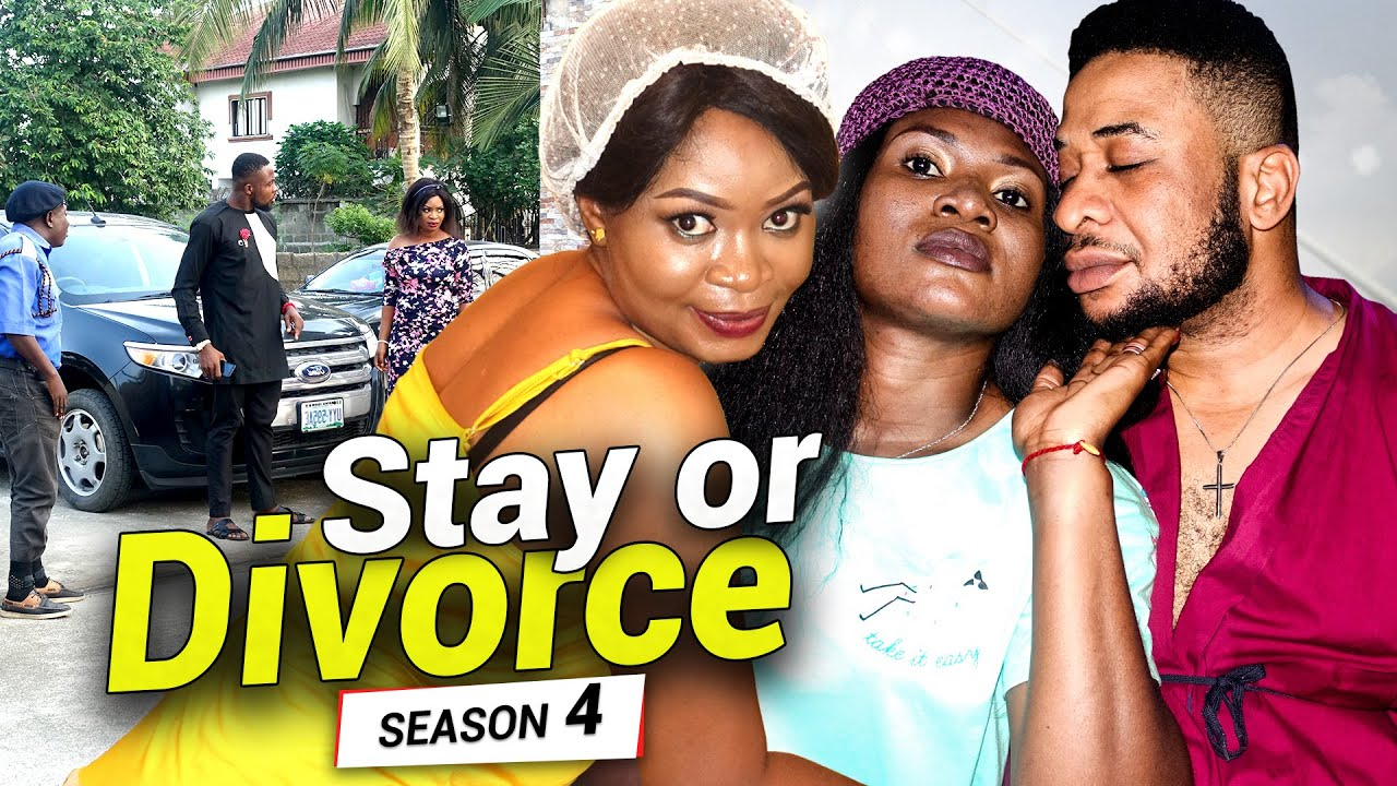 Download STAY OR DIVORCE SEASON 4 (New Movie) - 2020 LATEST NOLLYWOOD MOVIE