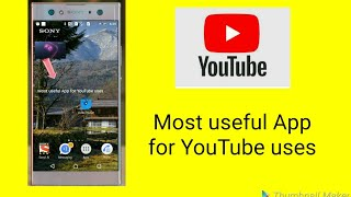 Most useful App for YouTube uses || By Monik