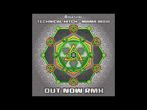 Technical Hitch - Mama India (Out Now Remix) -...