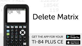 Delete Matrix - Manual for TI-84 Plus CE Graphing Calculator