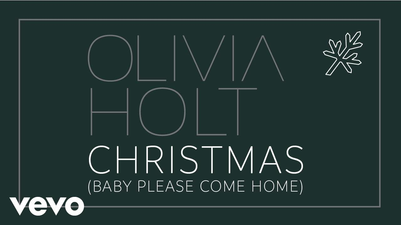 Christmas Please Come Home.Olivia Holt Christmas Baby Please Come Home Official Audio