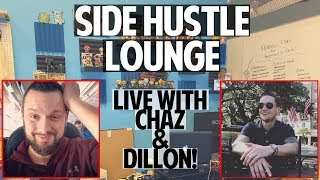 Reselling - Business - Lifestyle   Side Hustle Lounge   Live w/ Chaz & Dillon!