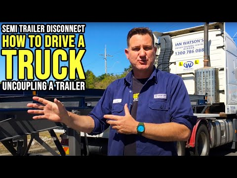 How To Drive A Truck - Uncoupling a Semi Trailer