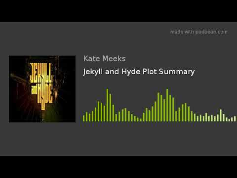 Jekyll and Hyde Plot Summary