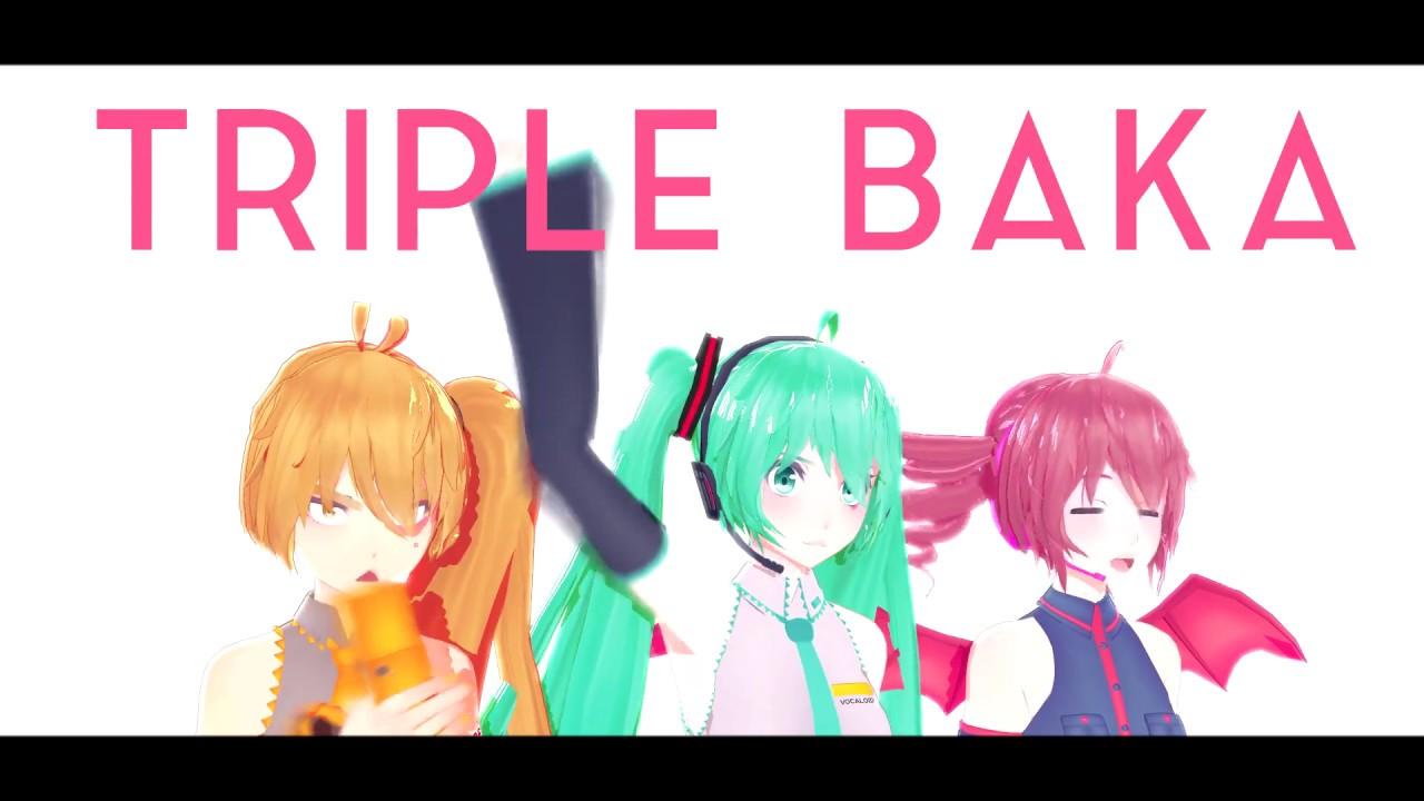 【MMD】 TRIPLE BAKA - 2018 (NOSTALGIA)