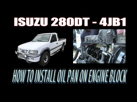 ISUZU 280DT ( 4JB1 ) – HOW TO INSTALL OIL PAN ON ENGINE BLOCK