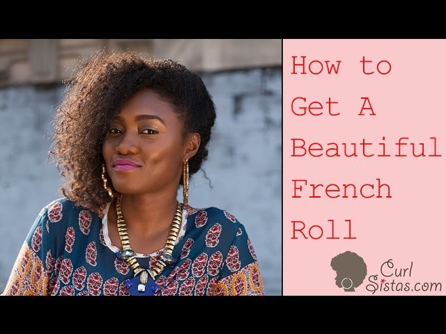 How to Get a Beautiful French Roll Style On Natural Hair