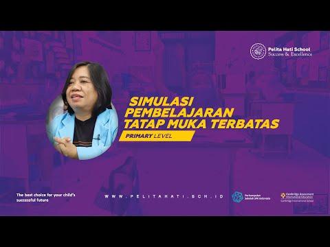 Simulasi Pembelajaran Tatap Muka di Masa Pandemi Covid-19 Primary Level Pelita Hati School