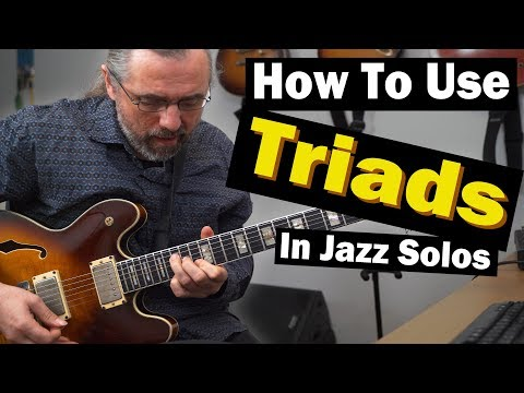 Triads - How To Use This Powerful Tool In Your Jazz Solos