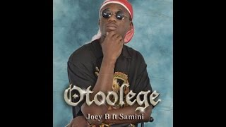 [Music Video] Joey B – Otoolege ft  Samini Prod by DJ Breezy