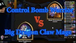 Big Dragon Claw Mage vs Control Bomb Warrior | Hearthstone