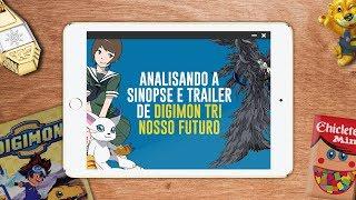 Analisando a Sinopse e Trailer de Digimon Adventure tri: Nosso Futuro
