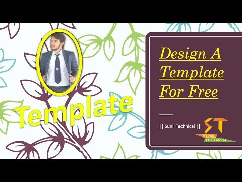 Design A Template For Free  [ Your Template For Free ] || Sunil Technical ||