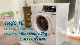 Thực tế sử dụng Máy sấy quần áo Electrolux 7kg cho gia đình