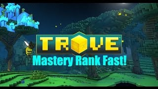 Trove! How to level your mastery rank up fast!