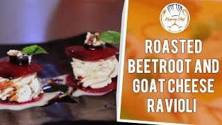 Ravioli of  Roasted Beetroot and Goat Cheese