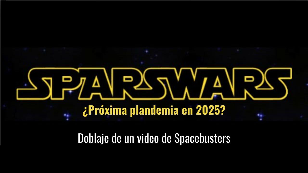 Sparswars ¿próxima plandemia?