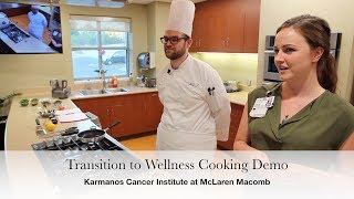 Transition to Wellness Cooking Demo - Karmanos Cancer Institute at McLaren Macomb video thumbnail