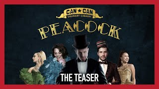 Can Can Culinary Cabaret Presents: PEACOCK | The Teaser