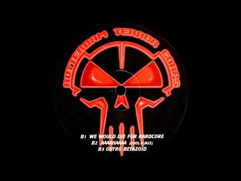 Rotterdam Terror Corps - We Would Die For Hardcore