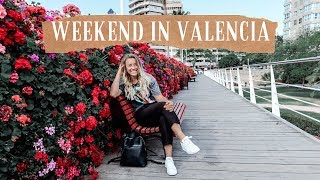 WEEKEND IN VALENCIA | TRAVEL VLOG