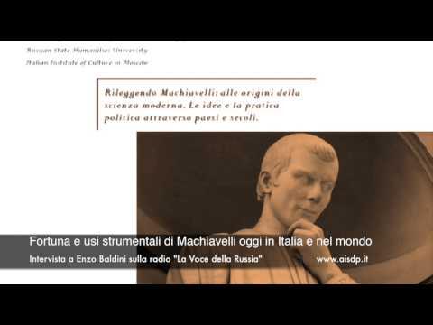 Fortuna e usi di Machiavelli oggi in Italia e nel mondo. Intervista a E. Baldini, Mosca 3/10/2012