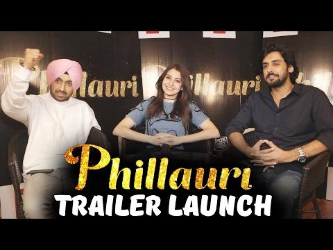 Phillauri Official Trailer Launch | Anushka Sharma | Diljit Dosanjh