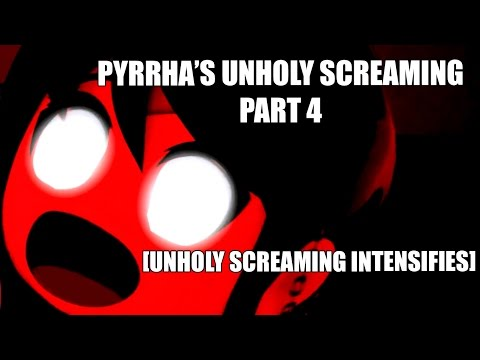 RWBY CHIBI MEMES - Pyrrha's Unholy Screaming [Part 4] - RWBY video