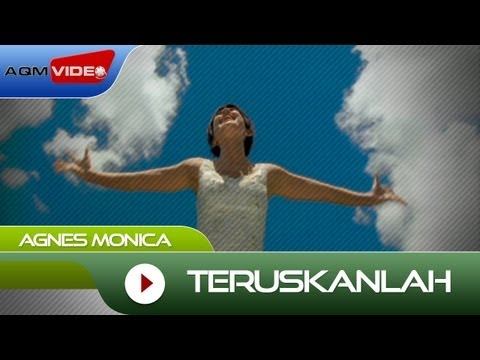 Agnes Monica - Teruskanlah | Official Video