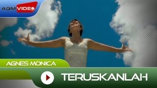 Agnes Monica Teruskanlah Official Video