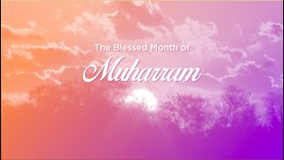 The Blessed Month Of Muharram | Episode 1