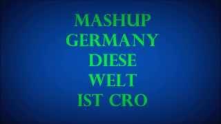 Mashup Germany Diese Welt ist Cro (Geile Welt/Ma Chérie)