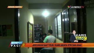Download Video Kesal Dibangunkan saat Tidur, Ayah Aniaya Istri dan Anak MP3 3GP MP4